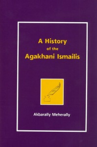 A History of the Aga Khani Ismailis by Akberally Meherally