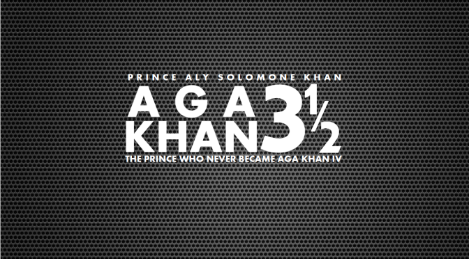 Aga Khan 3.5: How Aly S. Khan Became The Spiritual Child of His Own Son