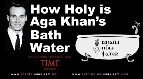 How Holy is Aga Khan's Bath Water