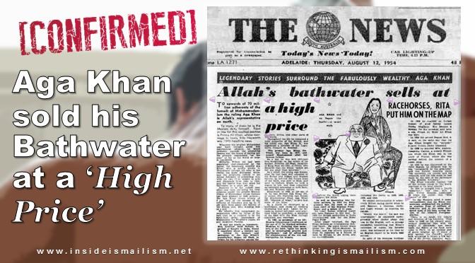 Aga Khan sold his Bathwater at a 'High Price'