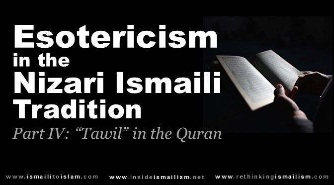 "Esotericism in the Ismāʿīlī Tradition Part IV: ""Taʾwīl"" in the Qur'ān"