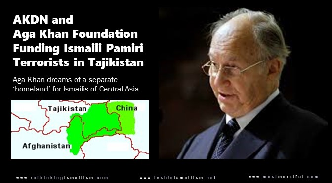 """Ismaili country"" for Aga Khan: AKDN and Aga Khan Foundation funding Ismaili separatist militants against Tajikistan government"