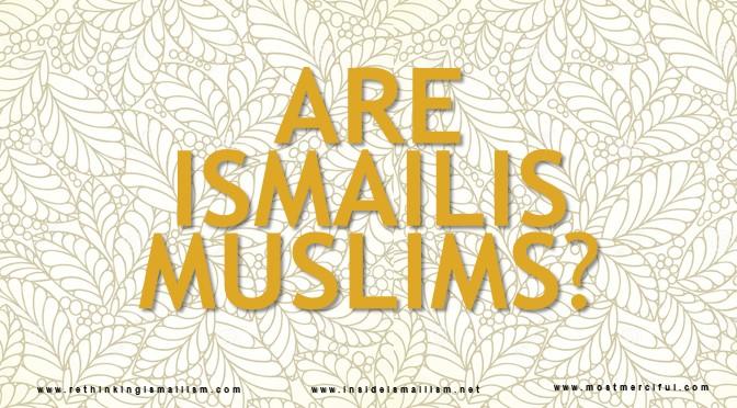 Are Ismailis Muslims?