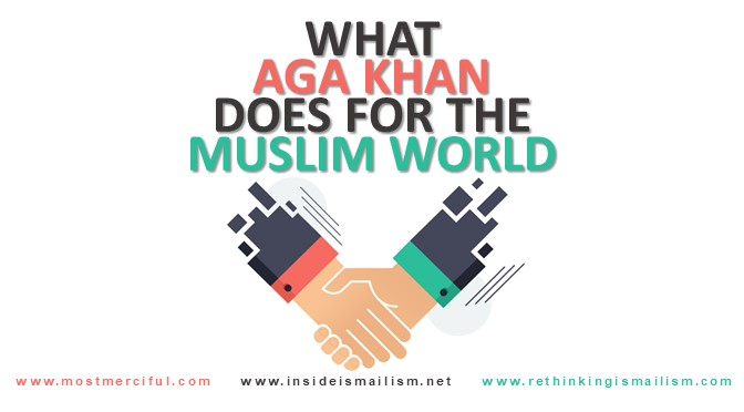 What Aga Khan does for the Muslim world