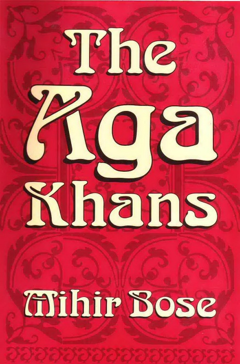 The Aga Khans by MihirBose