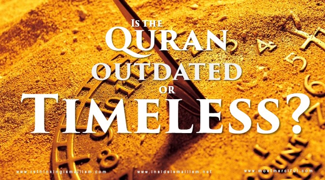 The Quran: Outdated or Timeless?